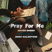 Pray for Me by Bryce Green