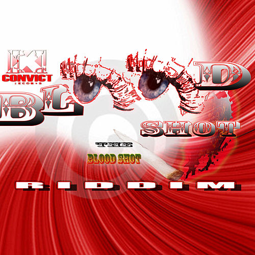 The Blood Shot Riddim by Various Artists