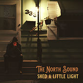Shed a Little Light by NorthSound