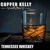 Tennessee Whiskey by Copper Kelly