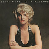 Womanhood by Tammy Wynette