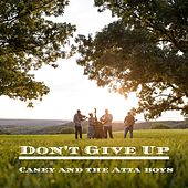 Don't Give Up by Casey
