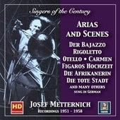 Singers of the Century: Josef Metternich - Arias & Scenes Recital (2019 Remaster) by Josef Metternich