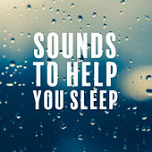 Sounds to Help You Sleep by Various Artists