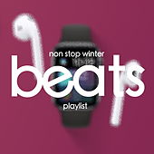 Non Stop Winter Beats Playlist von Various Artists