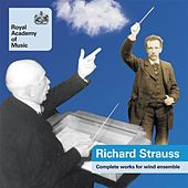 Strauss, Richard: Works for Wind Ensemble (Complete) de Keith Bragg