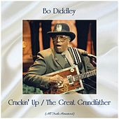 Crackin' Up / The Great Grandfather (All Tracks Remastered) von Bo Diddley