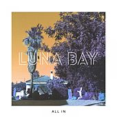 All In by Luna Bay