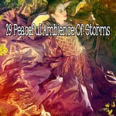 29 Peaceful Ambience of Storms by Rain Sounds and White Noise