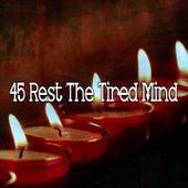 45 Rest the Tired Mind von Massage Therapy Music