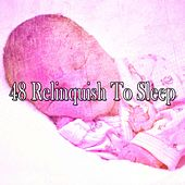 48 Relinquish to Sleep by Relajación