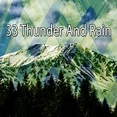 33 Thunder and Rain by Rain Sounds and White Noise