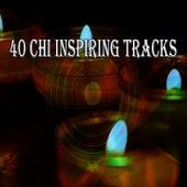 40 Chi Inspiring Tracks von Entspannungsmusik
