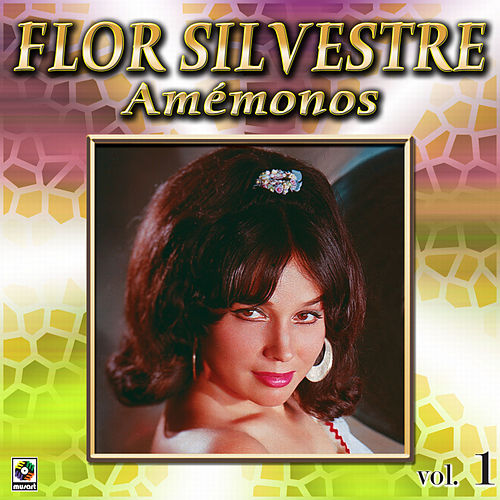 Amemonos Vol. 1 by Flor Silvestre