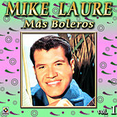 Mas Boleros Vol. 1 by Mike Laure