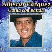 Colección De Oro: Alberto Vázquez Canta Con Banda, Vol. 2 de Alberto Vazquez