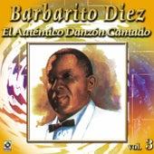 El Autentico Danzon Cantado Vol. 3 by Barbarito Diez