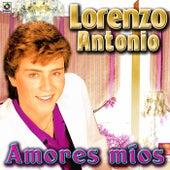 Amores Mios - Lorenzo Antonio by Lorenzo Antonio