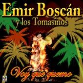 Voy Que Quemo - Emir Boscan Y Los Tomasinos de Emir Boscan Y Los Tomasinos