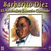 El Autentico Danzon Cantado Vol. 2 by Barbarito Diez