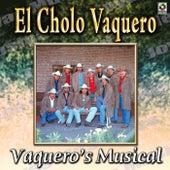 El Cholo Vaquero by Vaqueros Musical