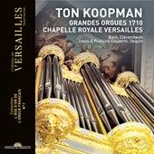 Ton Koopman: Grandes Orgues 1710 de Ton Koopman