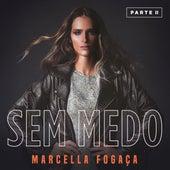 Sem Medo (Pt. 2) by Marcella Fogaça