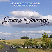 Grace for the Journey de Sweet Tidings Gospel Jam