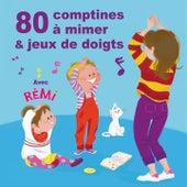 80 Comptines À Mimer Et Jeux De Doigts de Rémi Guichard