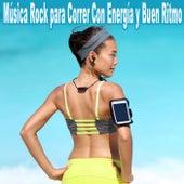 Música Rock para Correr Con Energía y Buen Ritmo (Musica Rock para Correr Con Motivación. Música para Cardio Rapida para Training Hiit!) by Various Artists