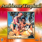 Ambiente Tropical Vol. 3 by Various Artists