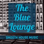 The Blue Lounge: Smooth House Music fra Various Artists