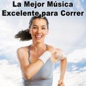 La Mejor Música Excelente para Correr de Various Artists