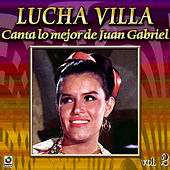 Colección De Oro: Lucha Villa Canta Lo Mejor De Juan Gabriel, Vol. 2 van Lucha Villa
