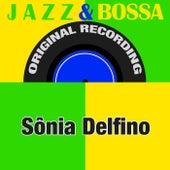 Jazz & Bossa (Original Recording) by Sônia Delfino