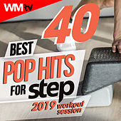 40 Best Pop Hits For Step 2019 Workout Session (Unmixed Compilation for Fitness & Workout 132 Bpm / 32 Count) by Workout Music Tv