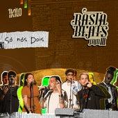 Só Nós Dois (Rasta Beats Jam III) by Junior Lord & Pelé MilFlows 1Kilo
