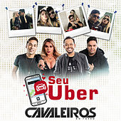 Seu Uber de Kally Fonseca Cavaleiros do Forró