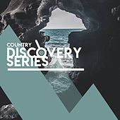 Country Discovery Series by Various Artists