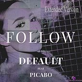 Follow (feat. Picabo) (Extended Version) by Default