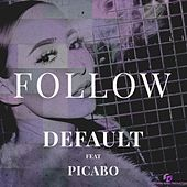 Follow (feat. Picabo) (Radio Edit) by Default
