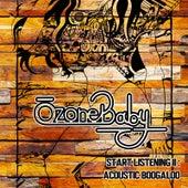 Start Listening II: Acoustic Boogaloo von Ozone Baby