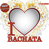 I Love Bachata (Bachata Hits) de Various Artists