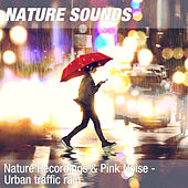 Nature Recordings & Pink Noise - Urban traffic rain by Nature Sounds (1)