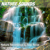 Nature Recordings & Pink Noise - The waterfall by Nature Sounds (1)