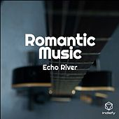 Romantic Music by Echo River