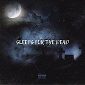 Sleeps For The Dead by kidd