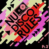 Nu Disco Rules, Vol. 3 by Various Artists