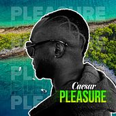 Pleasure by Caesar