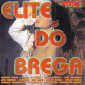 Elite do Brega, Vol. 3 de Vários Artistas